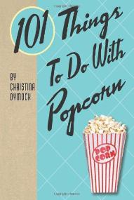 101 Things to do with popcorn