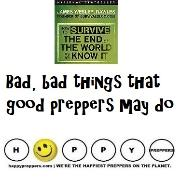 Bad things a prepper may do
