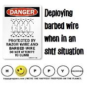Deploying barbed wire when in an SHTF situation