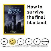 How to survive the Final Blackout