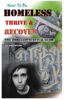 How to be homeless, thrive and recover