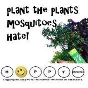 How do you keep mosquitoes away? In part you can do it by planting the plants mosquitoes hate!