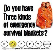 Do you have three kinds of survival blankets on hand?